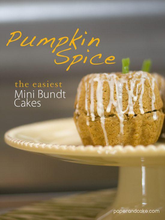 My Favorite Recipes from Paper & Cake Easy Pumpkin Spice Mini Bundt Cakes