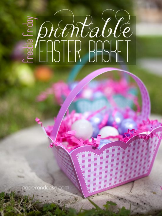 Freebie Friday Printable Easter Basket Paper And Cake